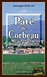 Pâté de corbeau aux amandes amères: Les enquêtes gourmandes d'Arsène Barbaluc - Tome 1 (French Edition)