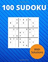 100 Sudoku With Solutions: - The 100 Sudoku Puzzle Book to Challenge, Tease, and Keep Your Brain Active (With Solutions).