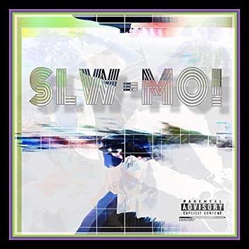 SLW-MO! (feat. 5tash, Fly Von, GFZ! & Greenfolkz!)