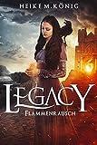 Legacy (5).: Flammenrausch