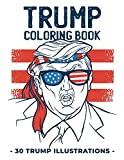 Trump Coloring Book: 30 Funny Donald Trump illustrations to support the president for 2020