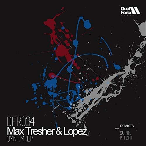 Max Tresher & Lopez DJ