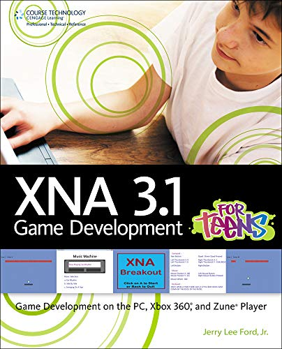 XNA 3.1 Game Development for Teens: Game Development on the PC, Xbox 360, and Zune Player (For Teens (Course Technology))