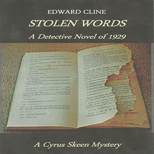 Stolen Words: A Detective Novel of 1929     The Cyrus Skeen Mysteries, Book 11              By:                                                                                                                                 Edward Cline                               Narrated by:                                                                                                                                 Gregg Rizzo                      Length: 3 hrs and 59 mins     3 ratings     Overall 4.7