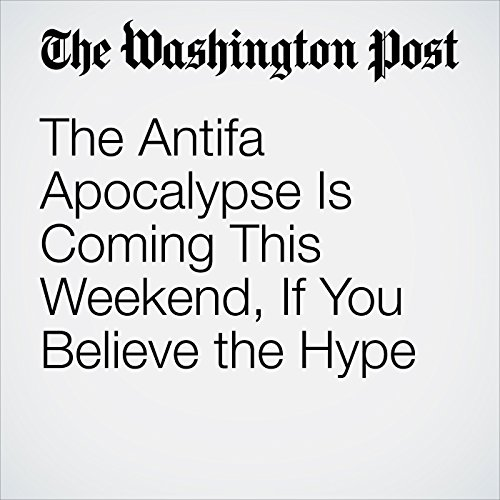 The Antifa Apocalypse Is Coming This Weekend, If You Believe the Hype copertina