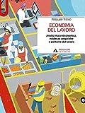 Economia del lavoro. Analisi macroeconomica, evidenze empiriche e politiche del lavoro