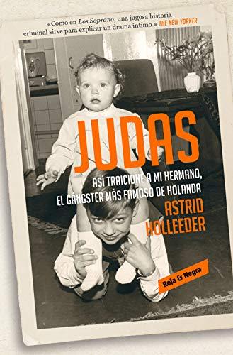 Judas: Así traicioné a mi hermano, el gángster más famoso de Holanda (Roja y negra)