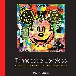 The Art of Tennessee Loveless: The Mickey Mouse TEN x TEN x TEN Contemporary Pop Art Series (Disney Editions Deluxe)