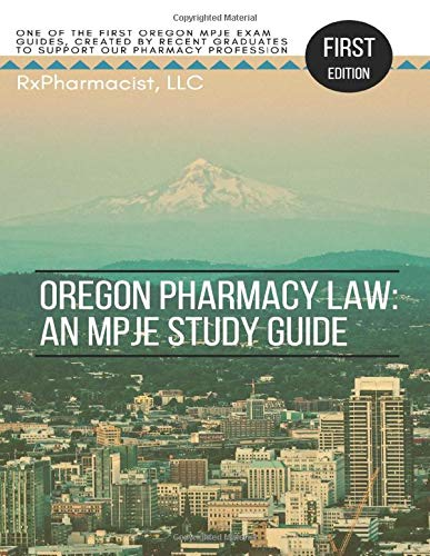 Oregon Pharmacy Law: An MPJE Study Guide