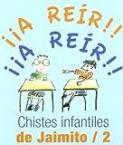 Chistes Infantiles De Jaimito/2 (Los libros del buen humor)