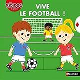 Vive le football ! - Kididoc - livre animé - dès 2 ans