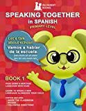 Speaking Together in Spanish: Let's Talk About School