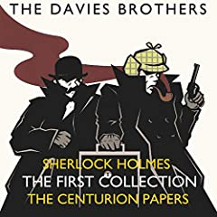 Sherlock Holmes - The Centurion Papers: The First Collection