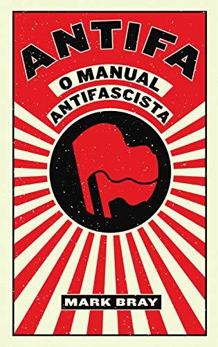 ANTIFA - O Manual Antifascista, Mark Bray