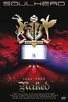 "SOULHEAD tour 2006""Naked"" [DVD]"