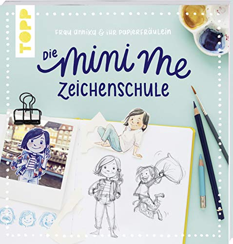 Frau Annika und ihr Papierfräulein: Die Mini-me Zeichenschule: Mit Bildergalerie und Vorlagen zum Download