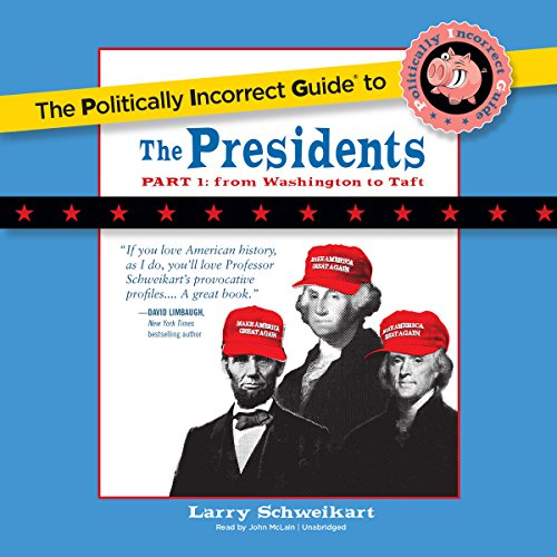The Politically Incorrect Guide to the Presidents, Part 1 audiobook cover art