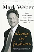 Always in Fashion: From Clerk to Ceo: Lessons for Success in Business and in Life