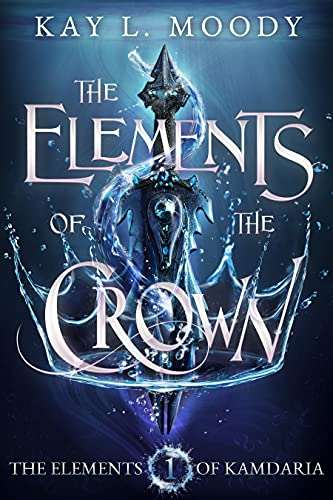 The Elements Of The Crown by Kay L. Moody ebook deal