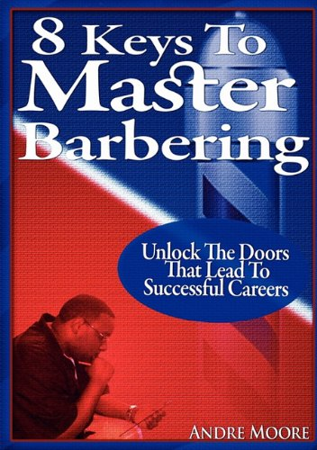 8 Keys to Master Barbering