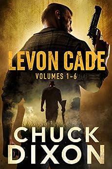 Levon Cade: Volumes 1-6 by [Chuck Dixon]