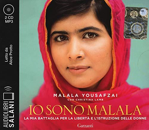 Io sono Malala. La mia battaglia per la libertà e l istruzione delle donne letto da Alice Protto. Audiolibro. 2 CD Audio formato MP3