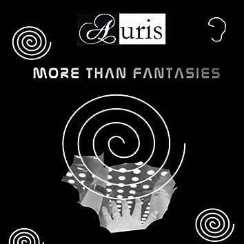 More than fantasies