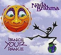 Dance Your Dance by Nada Brahma (2013-05-03)