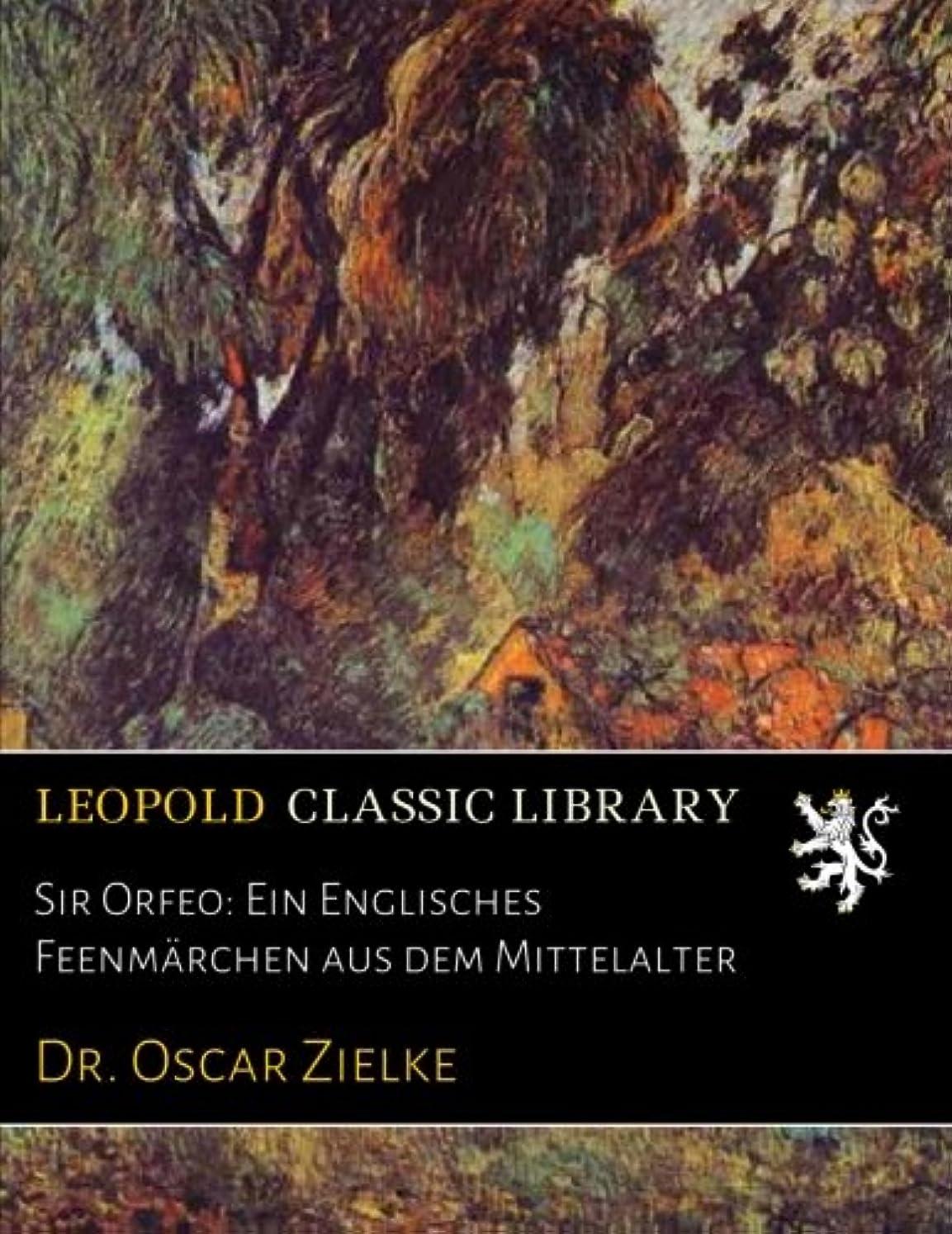 レルムペインティング膜Sir Orfeo: Ein Englisches Feenmaerchen aus dem Mittelalter