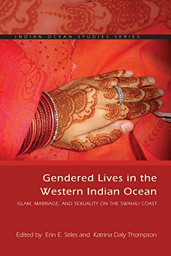 Gendered Lives in the Western Indian Ocean: Islam, Marriage, and Sexuality on the Swahili Coast (Indian Ocean Studies Series)