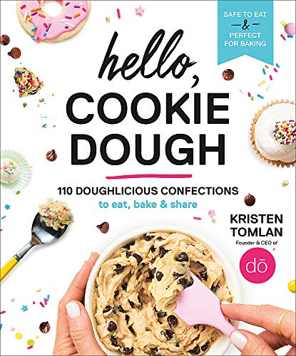 Compare Textbook Prices for Hello, Cookie Dough: 110 Doughlicious Confections to Eat, Bake & Share  ISBN 9781538748886 by Tomlan, Kristen