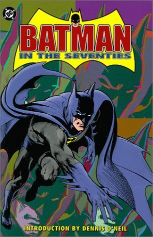 Batman: In the Seventies by Dennis O'Neil (January 01,2000)