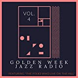 "Golden Week Jazz Radio - Vol. 4: Featuring ""The Folks Who Live On The Hill"""
