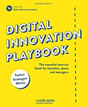 Digital Innovation Playbook: The essential exercise book for founders, doers and managers