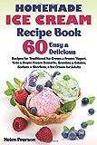 Homemade Ice Cream Recipe Book: 60 Easy & Delicious Recipes of Traditional Ice