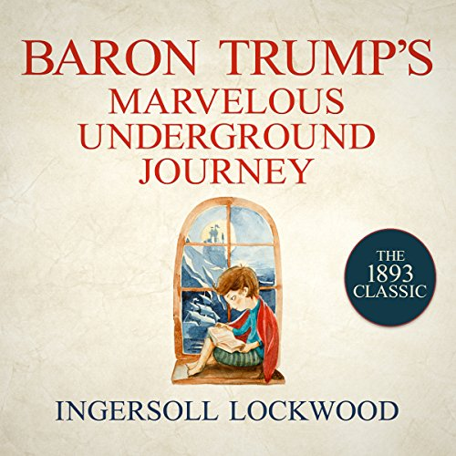 Baron Trump's Marvelous Underground Journey audiobook cover art
