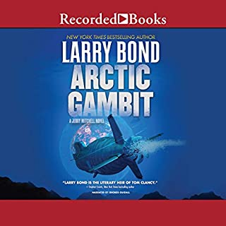 Arctic Gambit                   By:                                                                                                                                 Larry Bond                               Narrated by:                                                                                                                                 George Guidall                      Length: 10 hrs and 28 mins     142 ratings     Overall 4.5