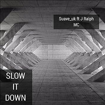 Slow It Down (feat. J Ralph MC)