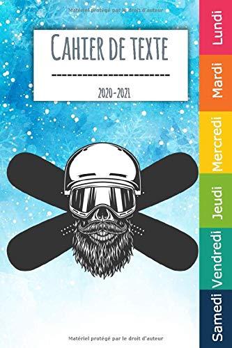 Cahier de texte 2020 - 2021: Ce carnet snowboard surf des neiges snowboarding est Indispensable aux élèves pour apprendre à s'organiser, pratique ... bien gérer votre nouvelle année scolaire.