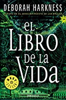 El libro de la vida / The Book of Life (El descubrimiento de las brujas / All Souls Trilogy)