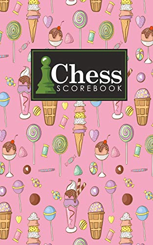 Chess Scorebook: Chess Match Log Book, Chess Recording Book, Chess Score Pad, Chess Notebook, Record Your Games, Log Wins Moves, Tactics & Strategy, ... & Lollipop Cover (Chess Scorebooks, Band 31)