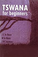 Tswana for Beginners (Manualia Didactica)