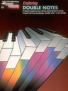Exploring Double Notes For Organs, Pianos and Electronic Keyboards - A special supplementary edition teaching how to create two-part harmony by playing