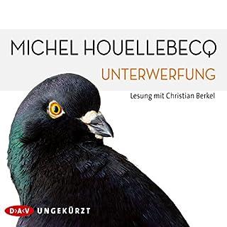 Unterwerfung                   De :                                                                                                                                 Michel Houellebecq                               Lu par :                                                                                                                                 Christian Berkel                      Durée : 7 h et 49 min     2 notations     Global 5,0