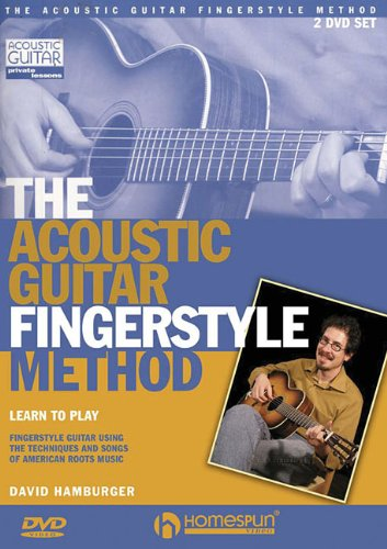 The Acoustic Guitar Fingerstyle Method: Learn to Play Using the Techniques and Songs of American Roots Music [2 DVDs]