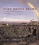 Ford Madox Brown: A Catalogue Raisonn¿ (Paul Mellon Centre for Studies in British Art)
