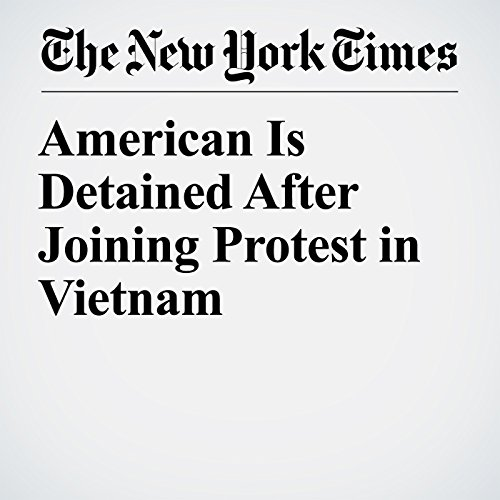 American Is Detained After Joining Protest in Vietnam copertina