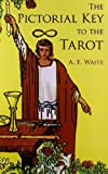 The Pictorial Key to the Tarot (Dover Occult) by A. E. Waite (2005-10-22) - Dover Publications Inc.; New edition edition (2005-10-22) - 22/10/2005