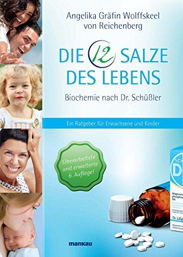 Wolfskeel, Angelika<br />Die 12 Salze des Lebens - Biochemie nach Dr. Schüßler