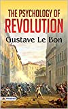 The Psychology of Revolution (English Edition)